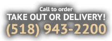 Call for Take Out or Delivery